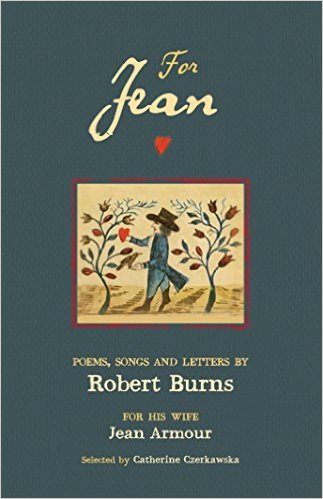 For Jean: Poems & Songs by Robert Burns